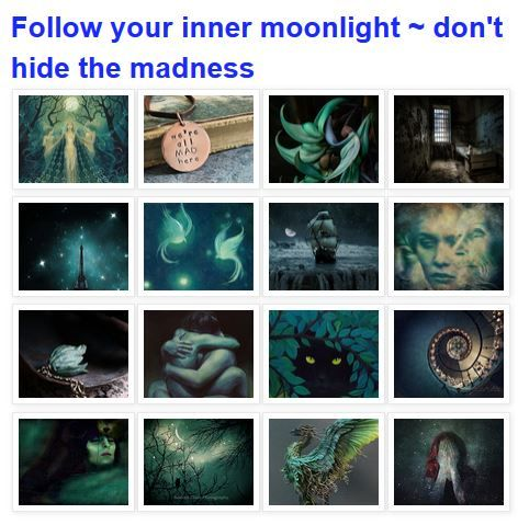 """My winning treasury for the Treasury Challenge NonTeam!  ♥ ♥ ♥ WINNER 220 ♥ ♥ ♥ : """"Follow Your Inner Moonlight - don't hide the madness"""" by CaryeVDPMahoney"""