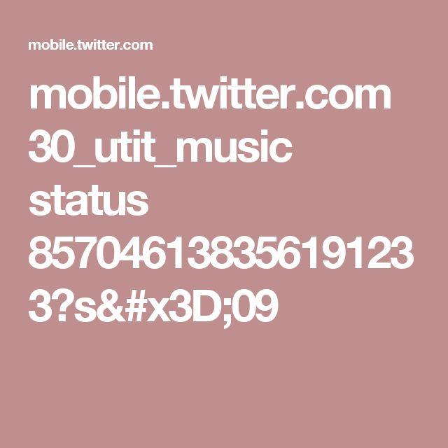 mobile.twitter.com 30_utit_music status 857046138356191233?s=09