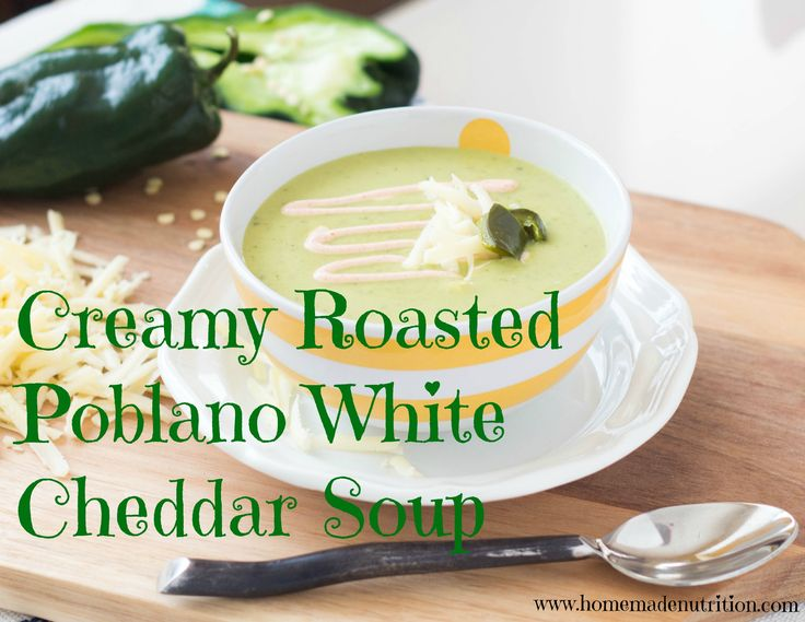 This light and creamy roasted poblano soup with white cheddar cheese is absolutely delicious!!