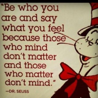 Words Of Wisdom, Happy Birthday, So True, Dr Suess, Dr. Who, Favorite Quotes, Dr. Seuss, Wise Words, Dr. Suess
