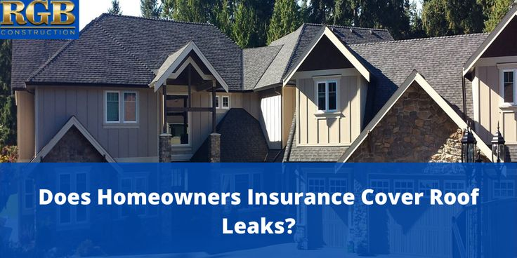 Does homeowners insurance cover roof leaks rgb