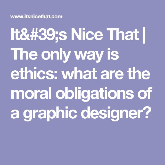It's Nice That | The only way is ethics: what are the moral obligations of a graphic designer?