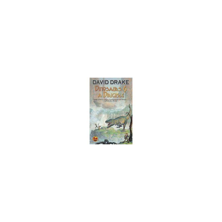 Dinosaurs & a Dirigible (Reprint) (Paperback) (David Drake)