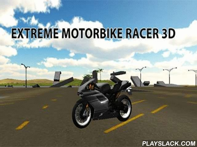 Extreme Motorbike Racer 3D  Android Game - playslack.com , steer your motobike, going circular and leaping  over hindrances. wreck met cars.