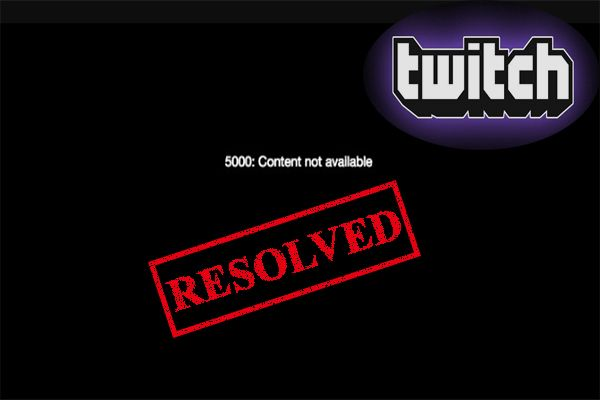 How To Fix Twitch Error 5000 Content Not Available Full Guide Writing Services Twitch Trust In Relationships