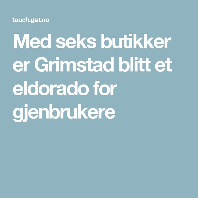 Med seks butikker er Grimstad blitt et eldorado for gjenbrukere