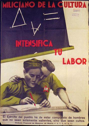 """Cartel de propaganda republicano. Texto: """"Miliciano de la Cultura intensifica tu labor."""" Sindicato Provincial de Maestros de Madrid. FETE-UGT"""