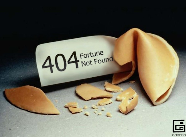 """inspiration: fortune cookie: """"404 Fortune Not Found"""" hilarious"""