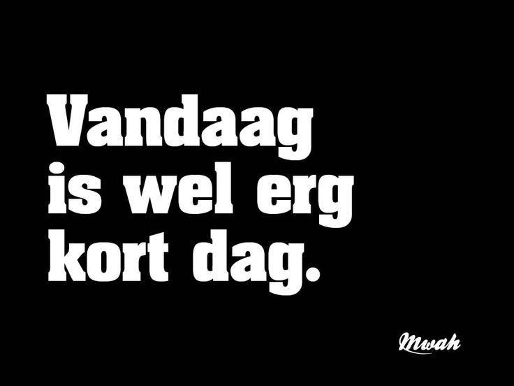 #kortstedag #spreuken #quotes #mwah