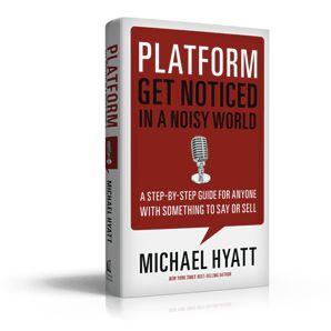 Platform: Get Noticed in a Noisy World...I highly recommend this book.: Worth Reading, Platform, Books Worth, Reading List, Business Books, Michaelhyatt, Blog, Michael Hyatt S, New Books