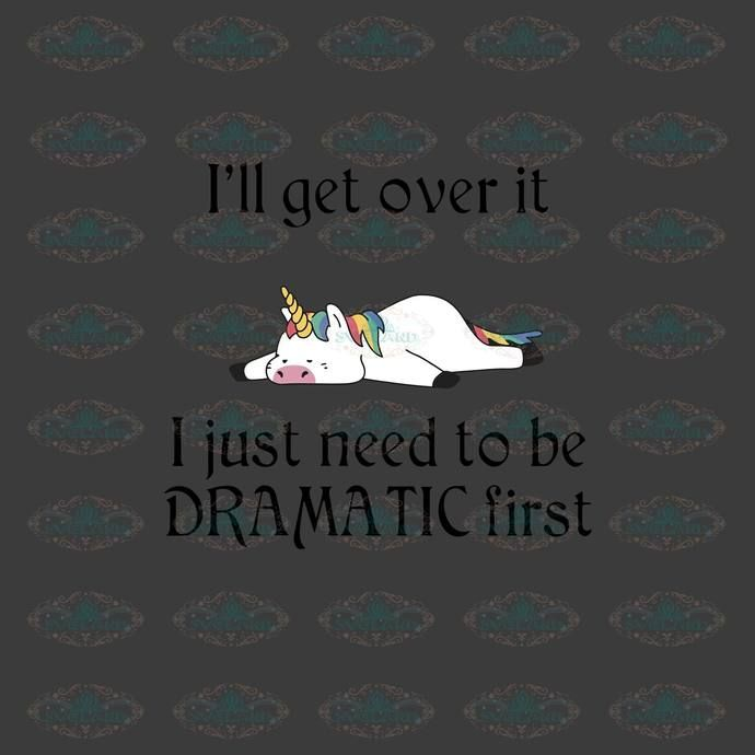 Download I'll get over, I just need to be dramatic first, Unicorn ...