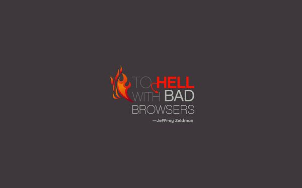 To hell with bad browsers wallpaper