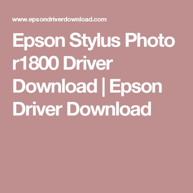 Epson Stylus Photo r1800 Driver Download | Epson Driver Download