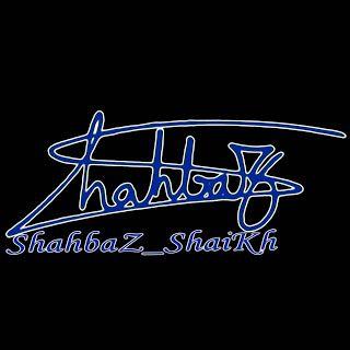 ShahbaZ ShaiKh: ShahbaZ_ShaiKh