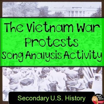Vietnam War Protest Song Analysis Activity Students will be able to understand the reasons and types of protests during the Vietnam War by analyzing protest songs. First, students will read aloud information about the Opposition to the war and answer essential questions.