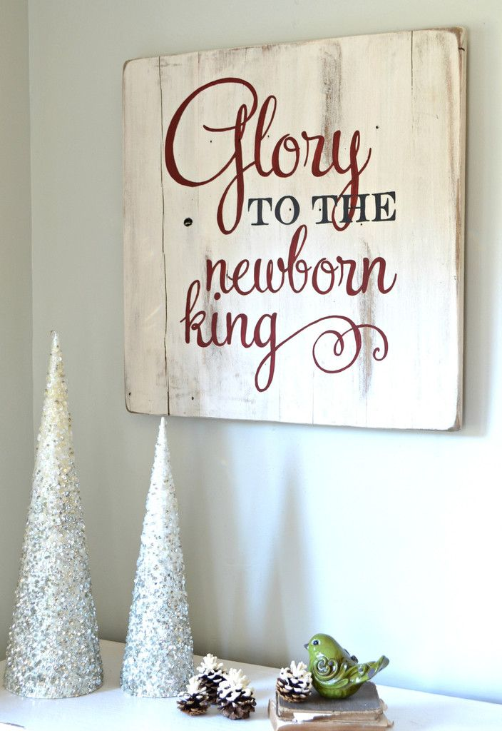 """Glory to the Newborn King"" Wood Sign {customizable} $89 is a bit much for me to handle, but I like the overall feel. Perhaps a little smaller? Love the typography used."