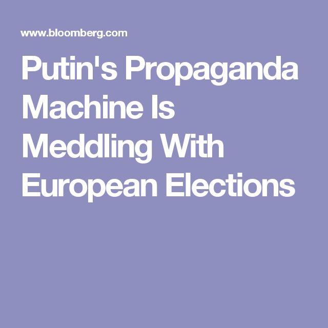 Putin's Propaganda Machine Is Meddling With European Elections