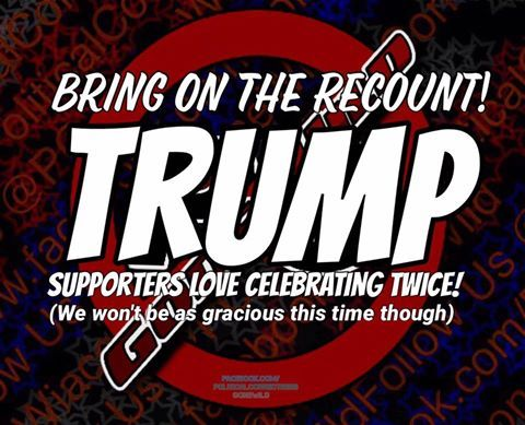 Bring it! Liberals must like the taste of defeat! Trump is our next President! Bring on the recount!