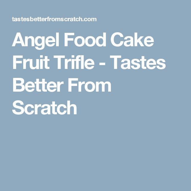 Angel Food Cake Fruit Trifle - Tastes Better From Scratch