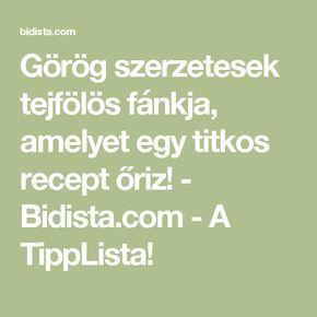 Görög szerzetesek tejfölös fánkja, amelyet egy titkos recept őriz! - Bidista.com - A TippLista!