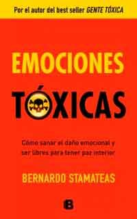 Emociones tóxicas de Bernardo Stamateas