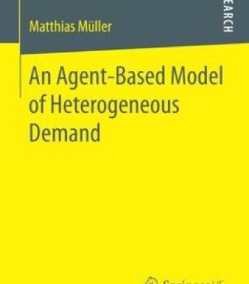 An Agent-Based Model Of Heterogeneous Demand PDF