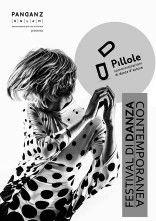 La seconda edizione del festival di danza contemporanea Pillole presenterà performance, masterclass e concerti tutti dedicati all'arte del movimento.