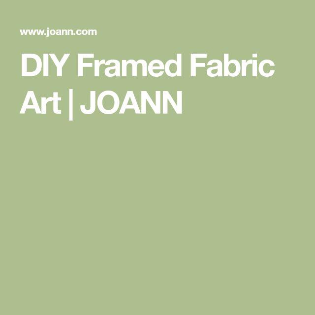 DIY Framed Fabric Art   JOANN