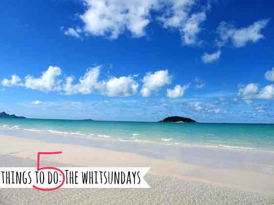 5 things to do in The Whitsundays, Queensland, Australia