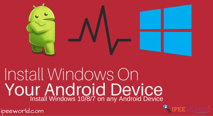 How to install Windows 10/8.1/8/7 on an Android Device – Dual Boot