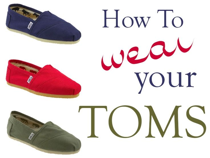 how to wear your pair of TOMS