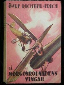 FRICH, ÖVRE RICHTER:PÅ MORGONRODNADENS VINGAR Svenska Pressbyrån (distr), Å&Ås Boktryckeri 1947, 184s. Trådhäftad med färgillustrerat omslag av Löthman.