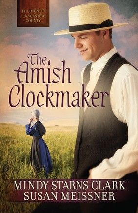 "The Amish Clockmaker by Mindy Starns Clark & Susan Meissner | Book 3 in the ""Men of Lancaster County"" series http://harvesthousepublishers.com/book/the-amish-clockmaker-2015/"