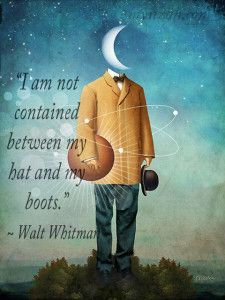 """I am not contained between my hat and my boots."" ~ Walt Whitman  www.mynzah.com"