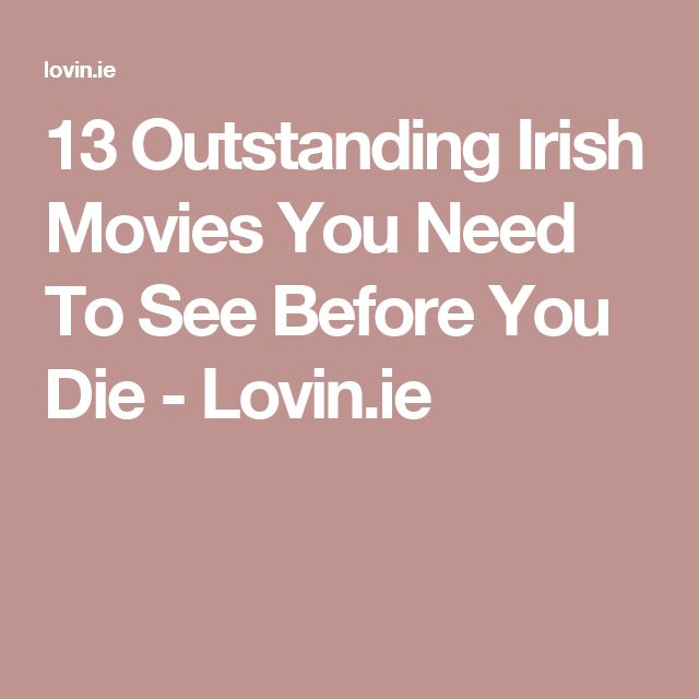 13 Outstanding Irish Movies You Need To See Before You Die - Lovin.ie