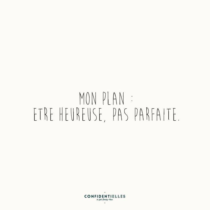 Mon plan : être heureuse, pas parfaite. Confidentielles