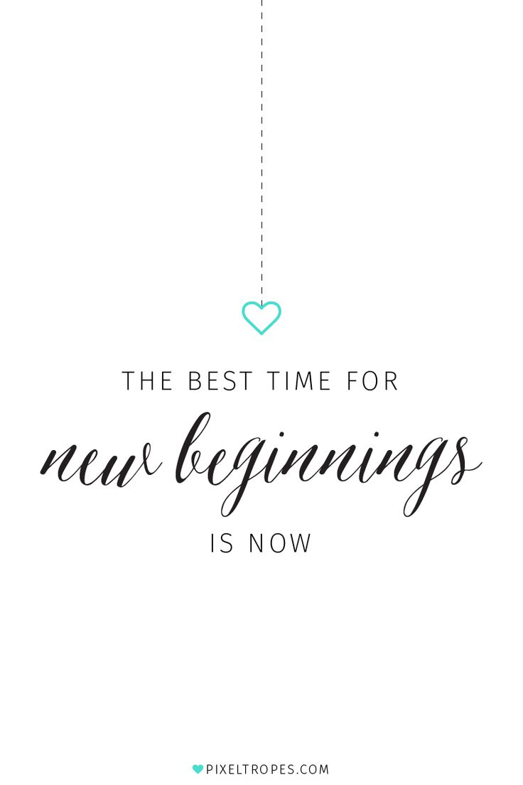 """The best time for new beginnings is now."" I post graphics like these all the time on my Instagram! Username » pixeltropes :)"