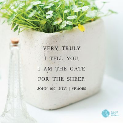 """John 10:7 (NIV) 