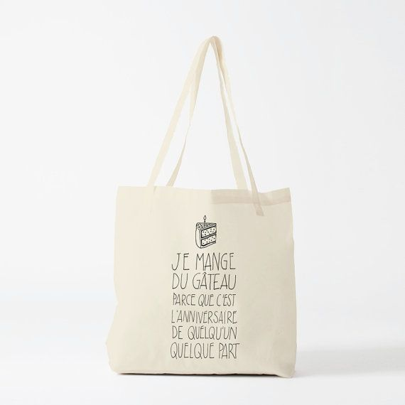 Tote bag, funny french quote, good excuse to eat some cake. Je mange du gâteau parce que, printable quote, inspirational quote. (french sentence