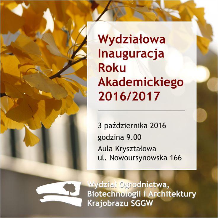 Wydziałowa Inauguracja Roku Akademickiego 2016/2017 - 3 października 2016 godzina 9.00 AulaKryształowa ul.Nowoursynowska 166  #wobiak #sggw