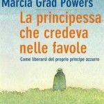 La principessa che credeva nelle favole – come liberarsi del proprio principe azzurro // Book review