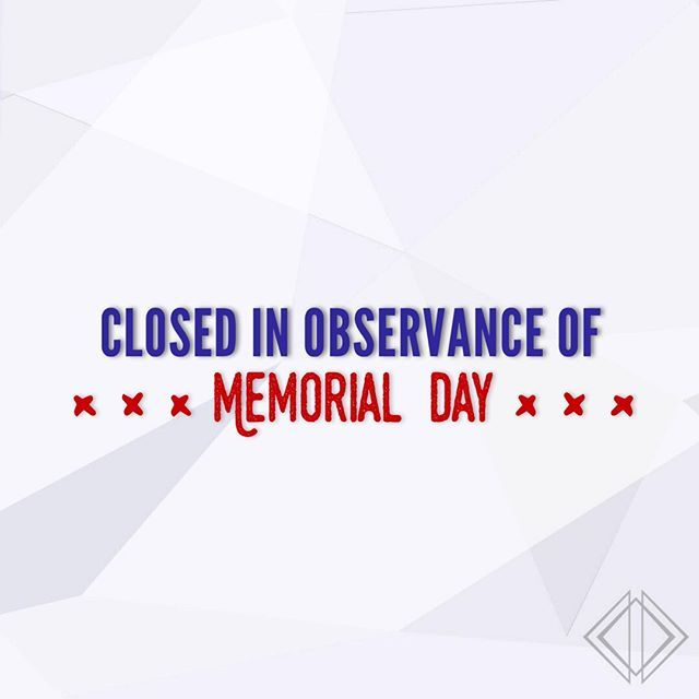 All Of Our Stores Are Closed Today In Observance Of Memorial Day To Honor And Remember Those Who Made The Ultimate Sac Memorial Day Close Today Diamonds Direct