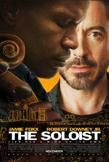The Soloist (2009) / Director: Joe Wright  Writers: Susannah Grant (screenplay), Steve Lopez (book) /   Stars: Jamie Foxx, Robert Downey Jr. and Catherine Keener