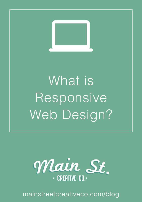 What is responsive web design? via @Main St. Creative Co.