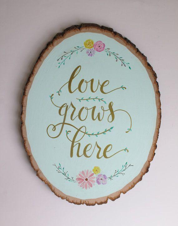 Hand painted wood slice | love grows here | wall art | spring themed home decor | nursery art