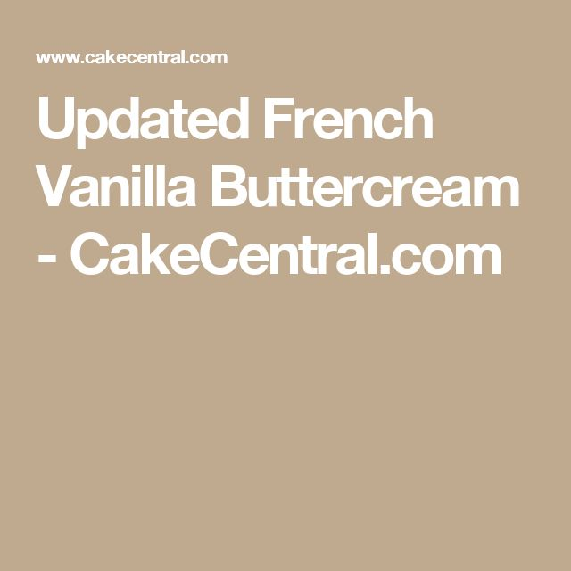 Updated French Vanilla Buttercream - CakeCentral.com