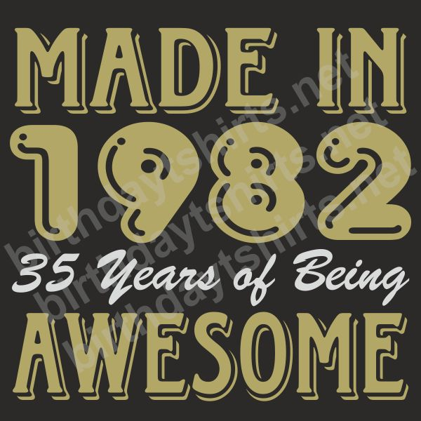 Made In 1982 35 Years of Being Awesome Dark Birthday Shirts