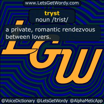 tryst 03/21/2018 GFX Definition of the Day  tryst noun /trist/ a #private #romantic #rendezvous between #lovers #LetsGetWordy #dailyGFXdef #tryst