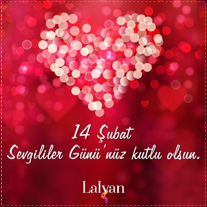 14 Şubat Sevgililer Günü'nüz kutlu olsun.