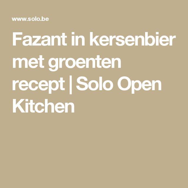 Fazant in kersenbier met groenten recept | Solo Open Kitchen